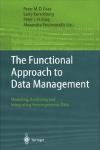Book Cover for The Functional Approach to Data Management: Modeling, Analyzing and Integrating Heterogeneous Data